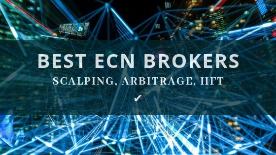 Top 6 Trustworthy ECN Brokers Review [Forex & CFD Accounts]