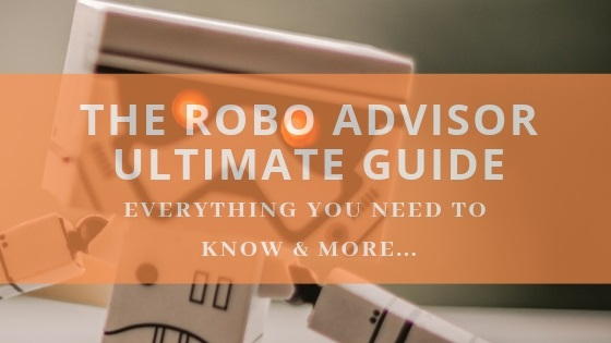 The Ultimate Robo Advisor Guide