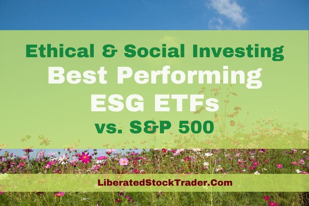 ESG ETFs: The Best ESG ETFs Based On Performance vs S&P500