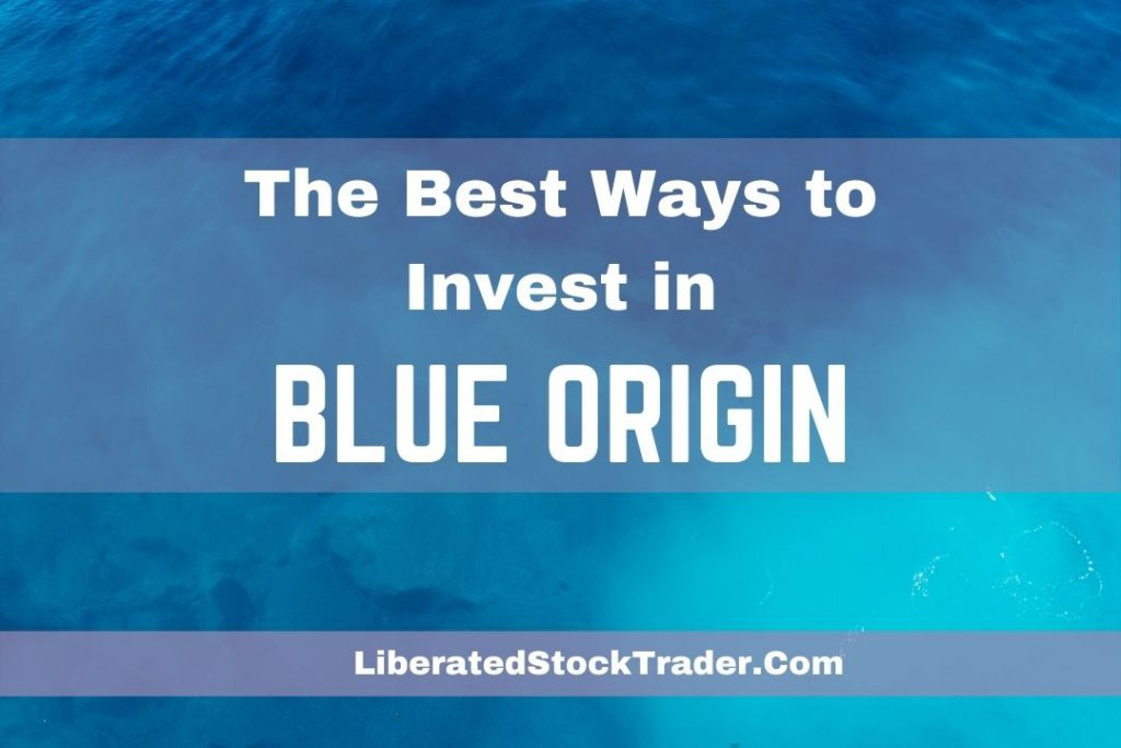 Blue Origin Stock: How to Invest In Space